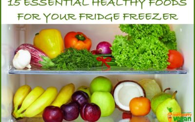 15 Essential Healthy Foods For Your Fridge Freezer