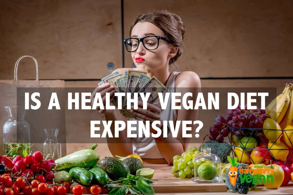 Is A Healthy Vegan Diet Expensive? These 15 Foods Say No!