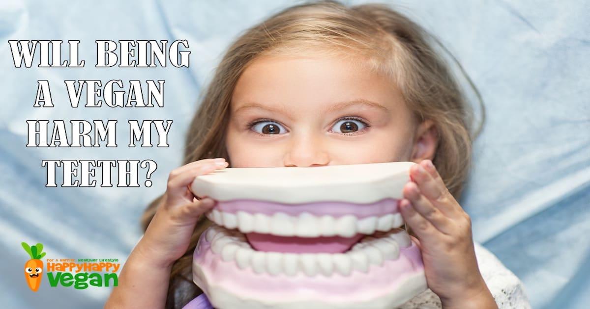 Vegan Dental Health: Will Being A Vegan Harm My Teeth