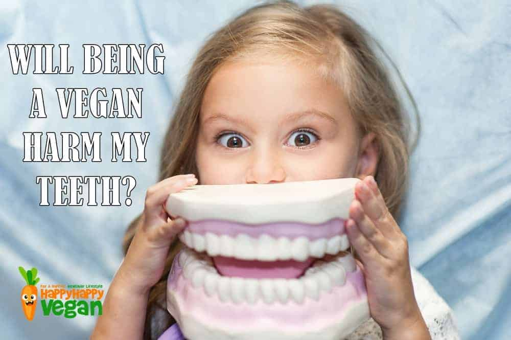 Vegan Dental Health: Will Being A Vegan Harm My Teeth?