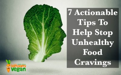 7 Actionable Tips To Help Stop Unhealthy Food Cravings