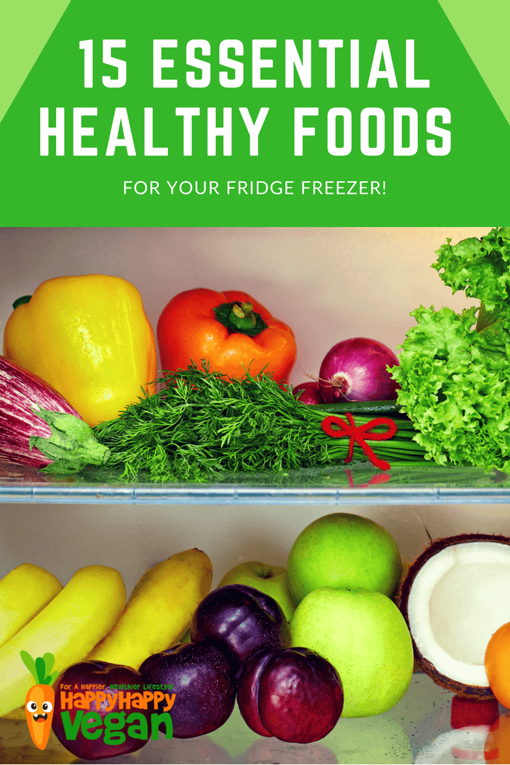 Pinterest image for 15 Essential Healthy Foods For Your Fridge Freezer!