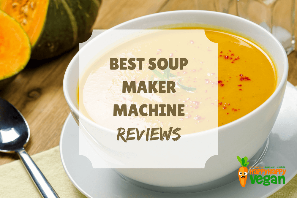 Best Soup Maker Machine Reviews