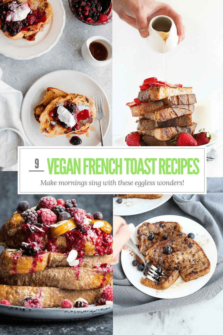 9 Excellently Eggless French Toast Recipes!