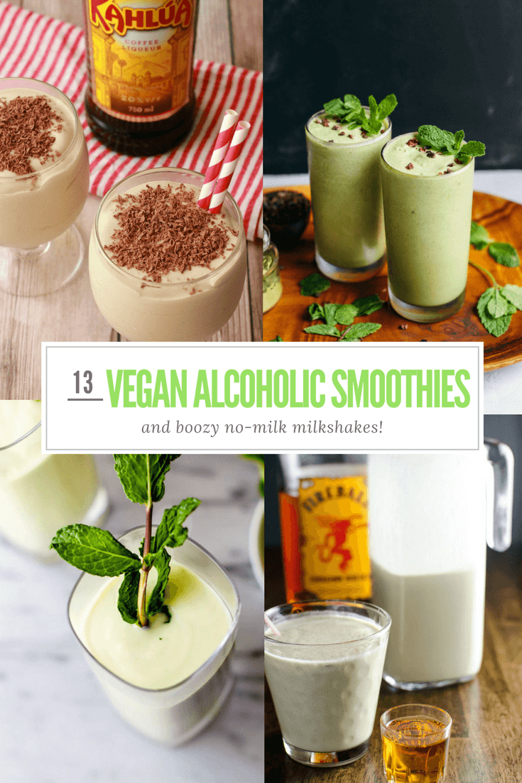 13 Amazing Vegan Alcoholic Smoothie And Boozy No-Milk Milkshake Recipes