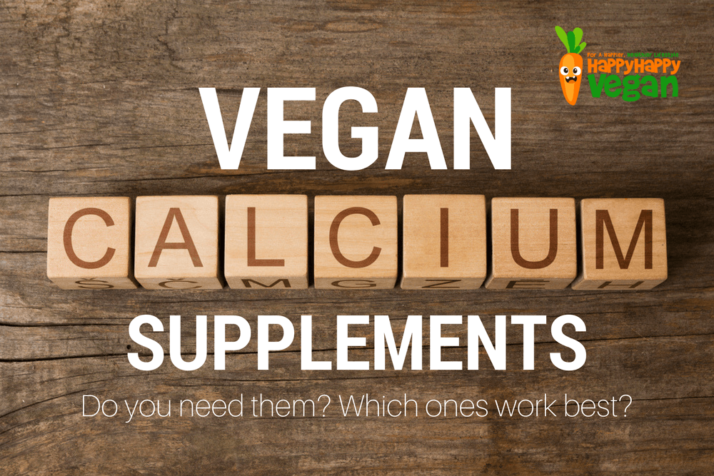 Vegan Calcium Supplements: Do You Need Them? Which Ones Work Best?