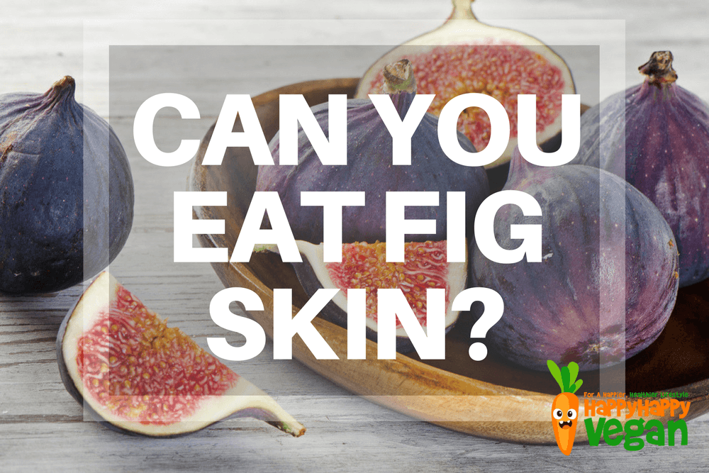 Can You Eat Fig Skin? How To Enjoy The Fruit Of The Ficus Tree!