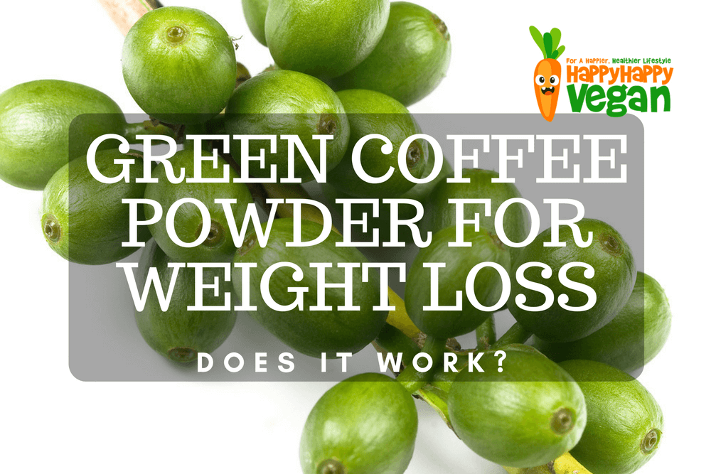 Green Coffee Powder For Weight Loss Does It Work Happy Happy
