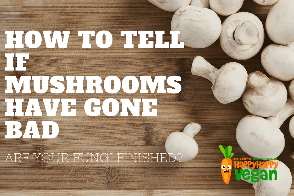 How To Tell If Mushrooms Have Gone Bad: Are Your Fungi Finished?