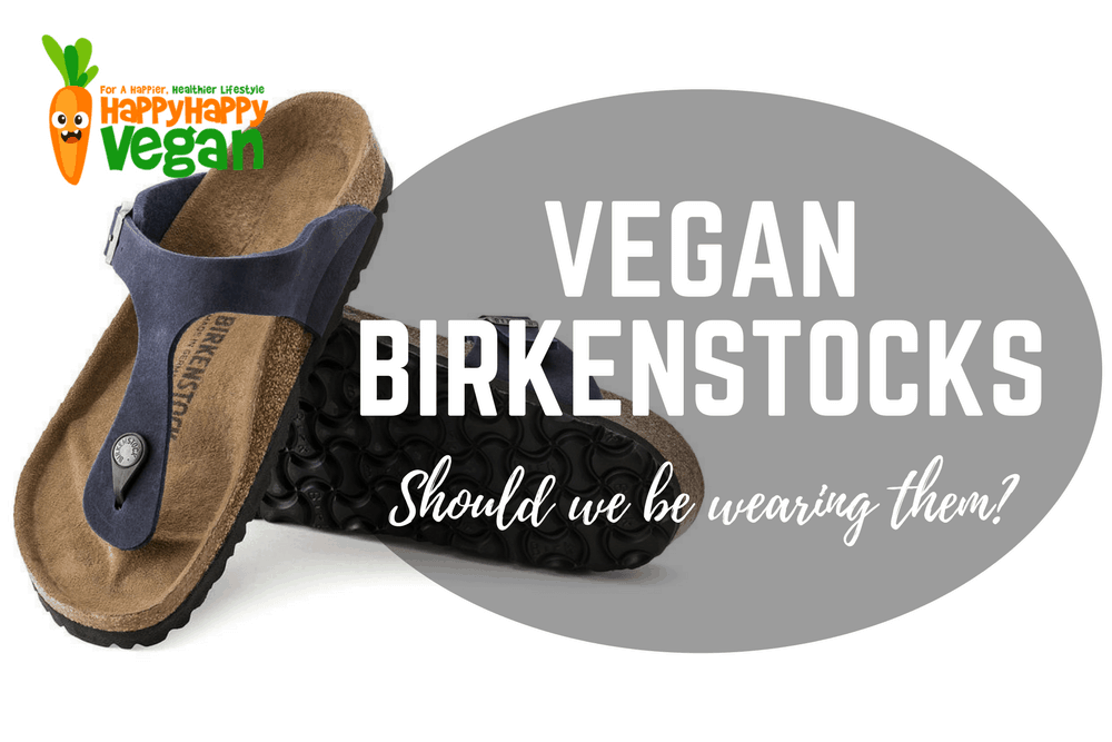 Vegan Birkenstocks Are A Thing, But Should We Be Wearing Them?