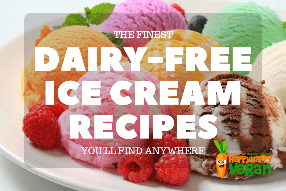 21 Dairy-Free Ice Cream Recipes All Chilled Vegans Will Love