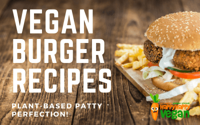 21 Amazing Vegan Burger Recipes: Perfect Patties That'll Blow Your Mind
