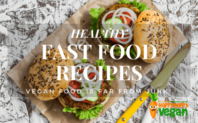 Healthy Fast Food: 13 Amazing Vegan Recipes That Are Far From Junk