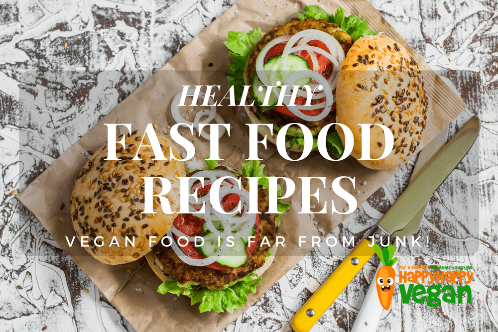 Healthy fast food 13 amazing vegan recipes that are far from junk forumfinder