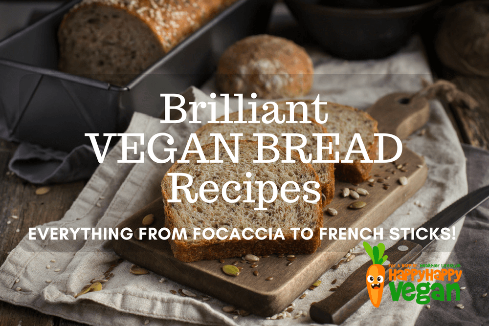 19 Brilliant Vegan Bread Recipes: Everything From Focaccia To French Loaves
