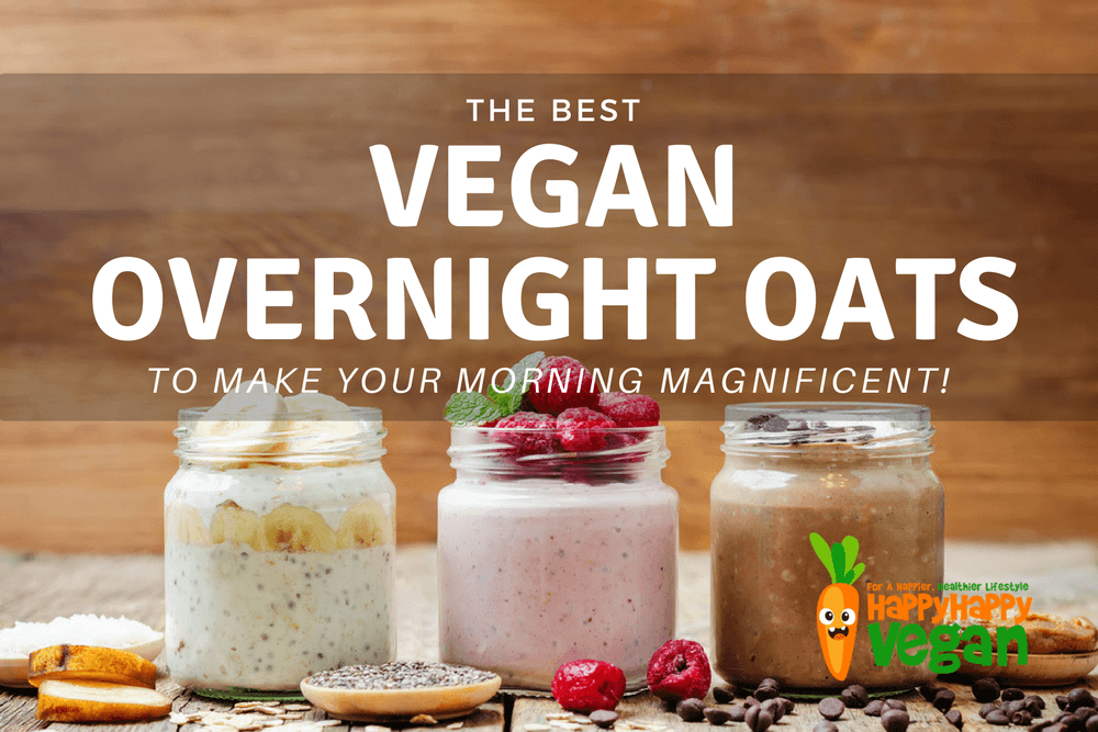 17 Vegan Overnight Oats Recipes That Make Mornings Magnificent