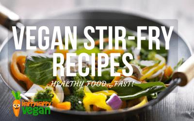 Vegan Stir-Fry Recipes: 13 Amazingly Fast & Healthy Plant-Based Meals
