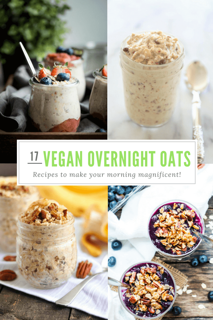 17 Wonderfully Vegan Overnight Oats Recipes To Help Make Your Morning Magnificent!