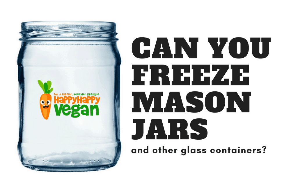 Can You Freeze Mason Jars And Other Glass Containers?