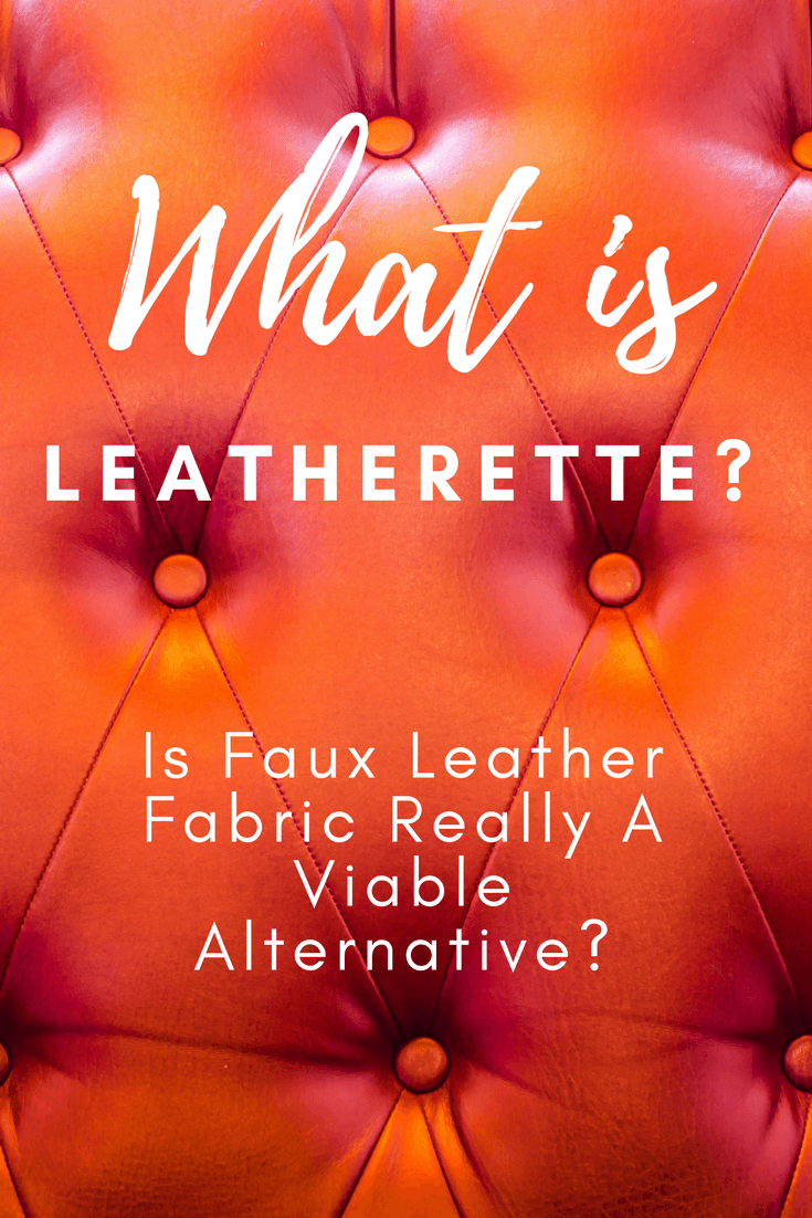 red faux leather background with text overlay which reads: What Is Leatherette? Is Faux Leather Fabric Really A Viable Alternative?