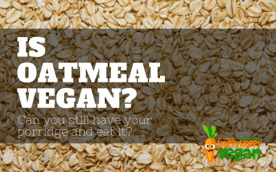 Is Oatmeal Vegan? Can You Have Your Porridge And Eat It?