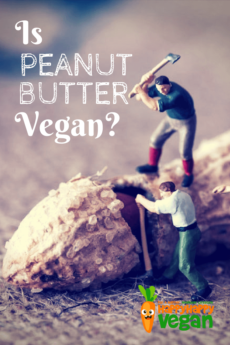 "model workmen breaking up a peanut with axes. Text overlay reads, ""is peanut butter vegan?"""
