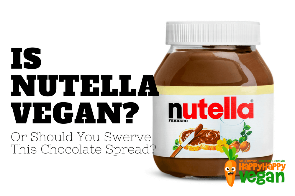 Is Nutella Vegan? Or Should You Swerve This Chocolate Spread?
