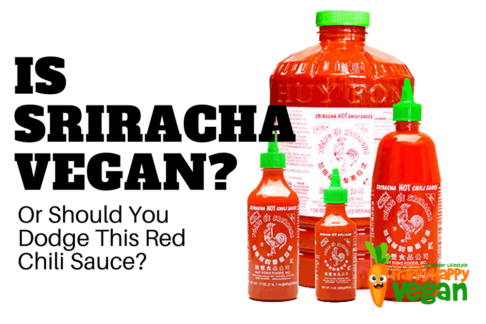 Is Sriracha Vegan? Or Should You Dodge This Red Chili Sauce?
