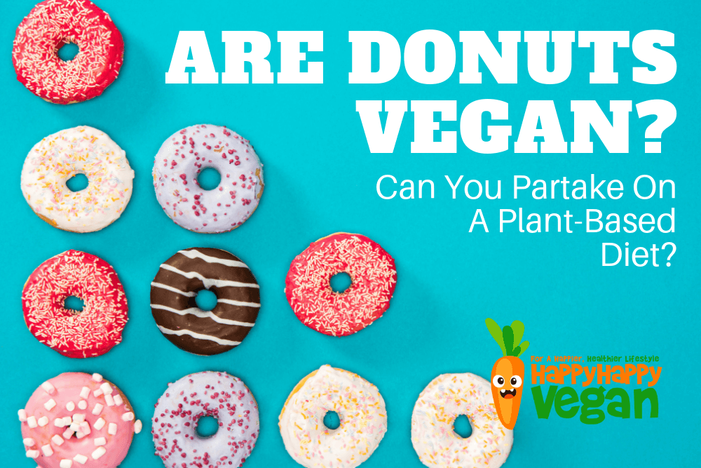 Are Donuts Vegan? Can You Partake On A Plant-Based Diet?