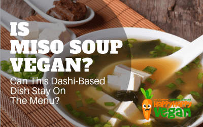 Is Miso Soup Vegan? Can This Dashi-Based Dish Stay On The Menu?