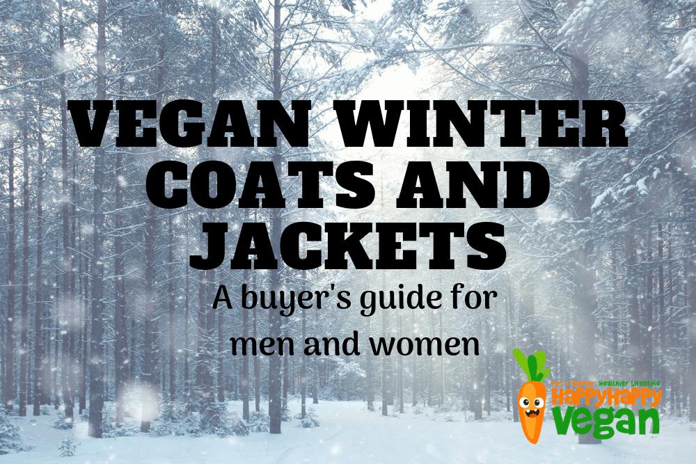 Vegan Winter Coats And Jackets: Men And Women's Buyer's Guide 2020