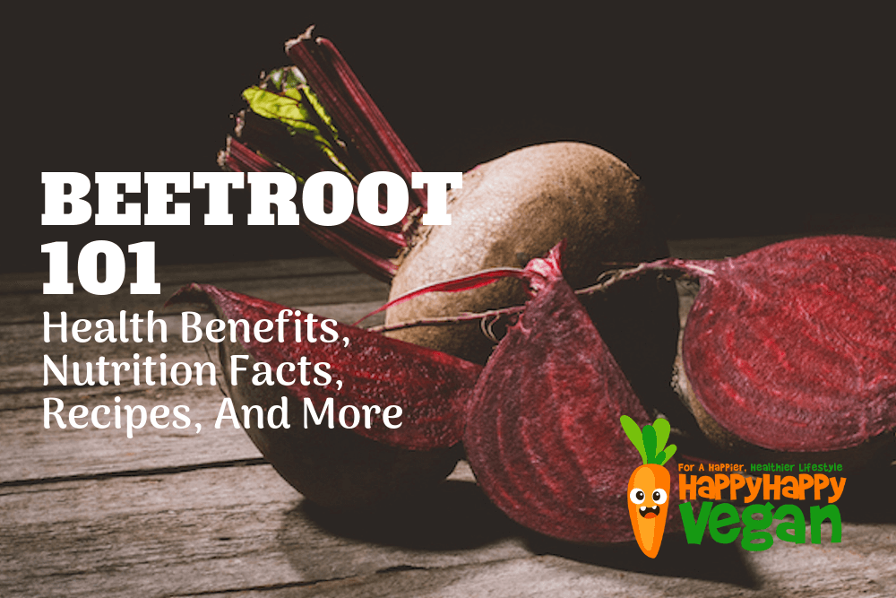 Beetroot 101: Health Benefits Of Beets, Nutrition Facts, Recipes, And More