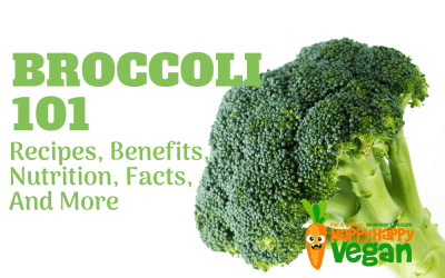 Broccoli 101: Recipes, Benefits, Nutrition, Facts, And More