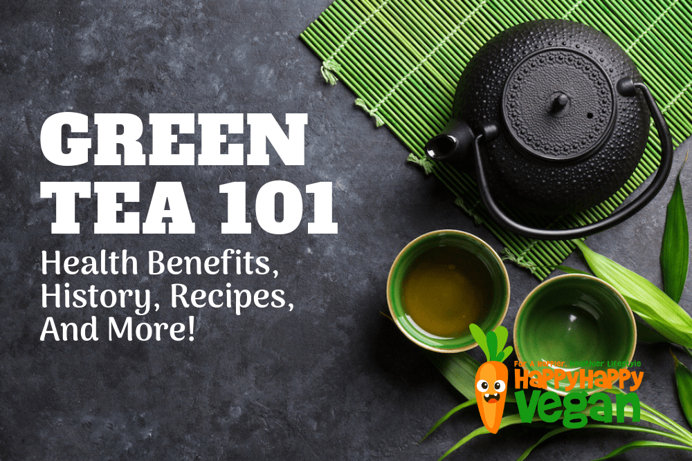 Green Tea 101: Health Benefits, History, Recipes, And More!