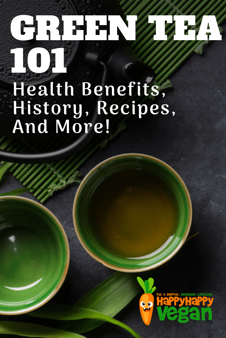 101 health benefits green tea history, recipes, and uses Pinterest image