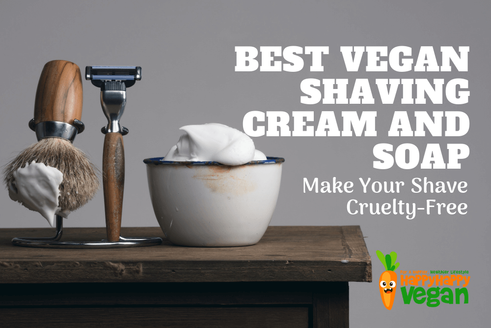 Best Vegan Shaving Cream and Soap: Shave Cruelty-Free