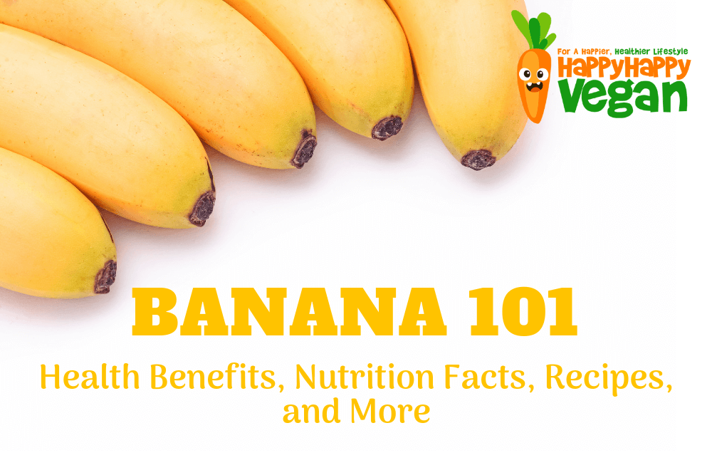 Bananas 101: Health Benefits, Nutrition Facts, Recipes, and More