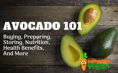 Avocado 101: Buying, Preparing, Storing, Nutrition, Health Benefits, And More