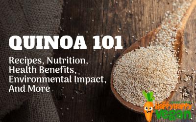 Quinoa 101: Recipes, Nutrition, Health Benefits, Environmental Impact, And More